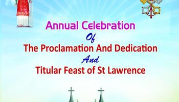 Annual Celebration of the Proclamation and Dedication & Tituar Feast of St Lawrence Minor Basilica